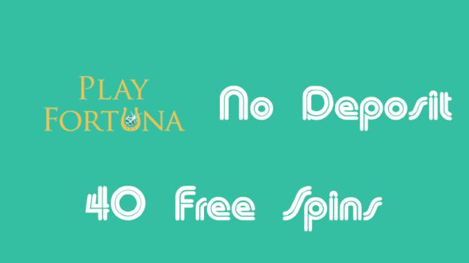 Playfortuna Casino No Deposit Free Spins